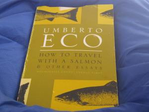 Umberto Eco How to travel with a salmon